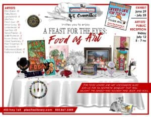 """A feast for the eyes: food as art. Friday, July 12, 5pm-7pm."""