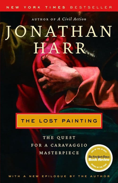 The Lost Painting - The Quest for a Caravaggio Masterpiece